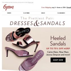 [6pm] Up to 80% off Sandals & Dresses!