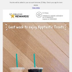 [Starbucks] Last week to enjoy your Apptastic Treat. 🎁😎