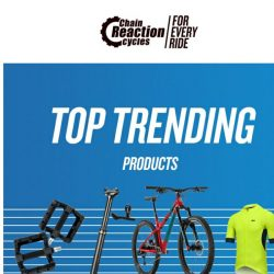 [Chain Reaction Cycles] What's Hot? 🔥