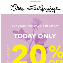 [Miss Selfridge] At Least 20% off EVERYTHING Today Only 