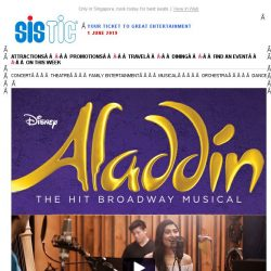 [SISTIC] A Whole New World arrives next month in Disney's Aladdin!