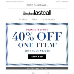 [Last Call] YOUR CHOICE: 40% off 1 item