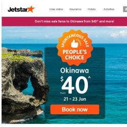 [Jetstar] ⏳ Ends tonight! Book $40^ fares to Okinawa or other Spontaneous Sale fares now.