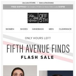 [Saks OFF 5th] Final hours to take up to 85% off top designer names + PRICE DROP Alert: Dolce & Gabbana & more!