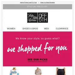 [Saks OFF 5th] You have to see what we found for you...