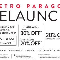 Metro: Paragon Relaunch Sale with Up to 80% OFF Storewide + Additional Up to 20% OFF + 20% OFF Cosmetics & Fragrances + Exclusive Beauty Vouchers for BargainQueen Fans!