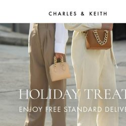 [Charles & Keith] 12.12 Exclusive: Free Standard Delivery