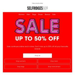 [Selfridges & Co] Don't forget! Up to 50% off in the Selfridges Sale