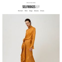 [Selfridges & Co] Here's what your wardrobe's been missing…