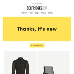 [Selfridges & Co] Newness, just for you