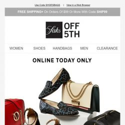 [Saks OFF 5th]  Take an extra 20% OFF shoes & bags ASAP