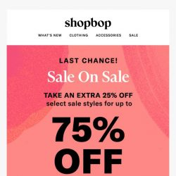 [Shopbop] Last chance to take up to 75% off sale!