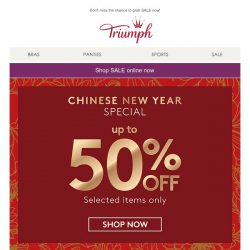 [Triumph] Usher in Chinese New Year with special deal of up to 50% OFF!