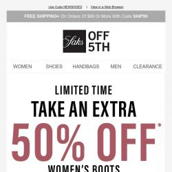 [Saks OFF 5th] Extra 50% OFF new boots: there's nothing better