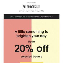 [Selfridges & Co] Up to 20% off your favourite beauty brands