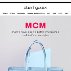 [Bloomingdales] The wait is over--now's the best time to shop MCM
