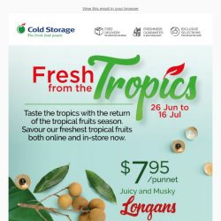 [Cold Storage] Grab Fresh Tropical Fruits Till 16 July! 🍍🍈