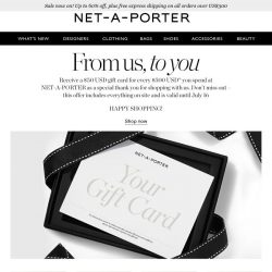 [NET-A-PORTER] UPDATE: Receive a $50 USD gift card when you shop with us