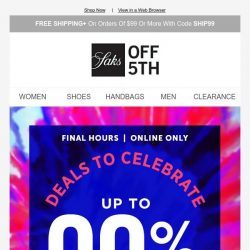 [Saks OFF 5th] Last chance to enjoy up to 90% OFF (our biggest markdowns yet)