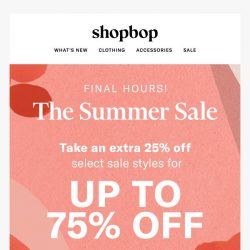 [Shopbop] FINAL HOURS! Up to 75% off ends tonight
