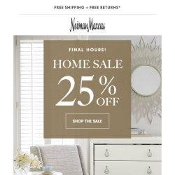 [Neiman Marcus] Last chance! 25% off Home