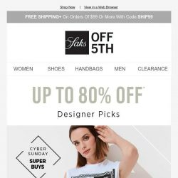 [Saks OFF 5th] It's a designer kind of #CyberSunday with up to 80% OFF